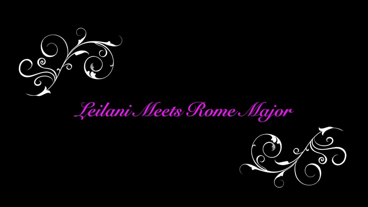 Leilani meets Rome Major
